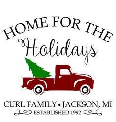 Home for the holidays red truck SVG File Quote Cut File