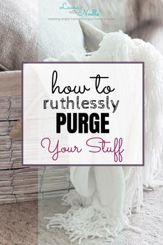 How to Purge Your Stuff Ruthlessly & Declutter Guilt-Free Decluttering starts with letting go of things you don't want. Next up is intentional de-owning, and here's how to ruthlessly purge your stuff successfully. Grand Menage, Clutter Organization, Organizing Tips, Organization Ideas, Organising, Storage Ideas, Bedroom Organization, Clutter Control, Declutter Your Life