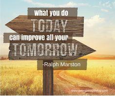 Improve all your tomorrows.  #Success #Motivation #Determination www.georgemcgillivray.com