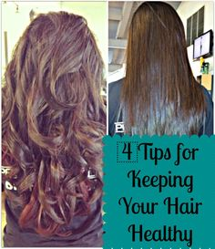 4 Tips for Keeping Your Hair Healthy