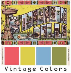 The Vintage Color Palette today comes from a postcard from the or earlier. This big letter postcard from the Wisconsin Dell. Vintage Colour Palette, Colour Pallette, Colour Schemes, Vintage Colors, Color Combos, Room Colors, House Colors, Colours, Hex Color Codes