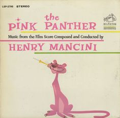 The Pink Panther by Henry Mancini.