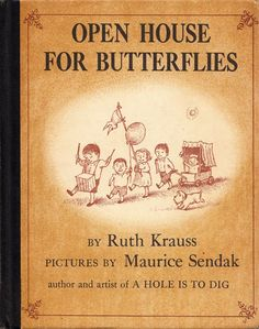 Open House for Butterflies: Ruth Krauss's Final and Loveliest Collaboration with Maurice Sendak – Brain Pickings