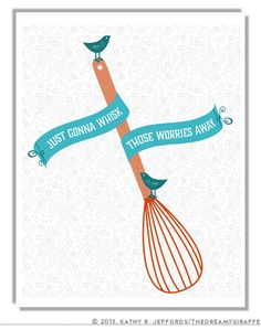 Whisk Those Worries Away Inspirational Quote by thedreamygiraffe, $18.00