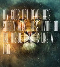 My God's Not Dead -Newsboys