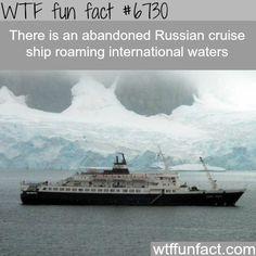 Abandoned Russian cruise ship - WTF fun fact