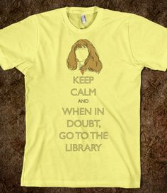 As I am a bibliophile!  Hermione: When in doubt, go to the library