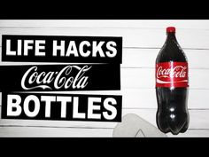 Amazing Life Hacks with Coca-Cola Bottles