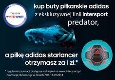 Piłka Adidas Starlancer za 1zł w #INTERSPORT! Tylko w INTERSPORT przy zakupie butów piłkarskich Adidas z ekskluzywnej linii Intersport Predator, piłkę Adidas Starlancer możesz otrzymać jedynie za 1zł! Szczegóły w naszym sklepie lub na www.intersport.pl.