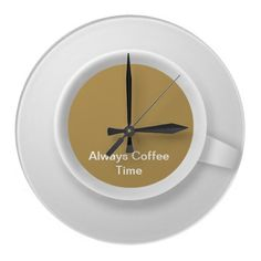 """Coffee theme kitchen wall clock with words """"Always Coffee Time"""" and image of a coffee cup and saucer as the clock face. Kitchen Themes, Kitchen Decor, Kitchen Ideas, My Coffee, Coffee Time, Coffee Theme Kitchen, Kitchen Wall Clocks, Wall Clock Design, Coffee Cups And Saucers"""