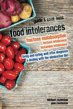 Food Intolerances: Fructose Malabsorption, Lactose and Histamine Intolerance. Living and eating well after diagnosis & dealing with the elimination diet. Coming soon!