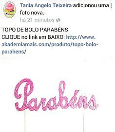 TOPO DE BOLO PARABÉNS CLIQUE na imagem em BAIXO: http://www.akademiamais.com/produto/topo-bolo-parabens/
