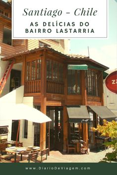 As delícias do bairro Lastarria em Santiago Cerro Santa Lucia, Travel Tips, Wanderlust, Cabin, House Styles, Travelling, Blog, Blessed, Travel Guide