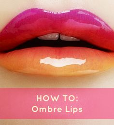 Oh my ombre! How to do ombre lips.