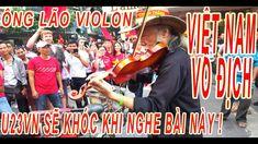 FHD | ÔNG LÃO CHƠI VIOLON ĐẦY CẢM XÚC TRONG TRẬN CHUNG KẾT U23 VIỆT NAM ... Laos, Music, Youtube, Violin, Musica, Musik, Muziek, Music Activities