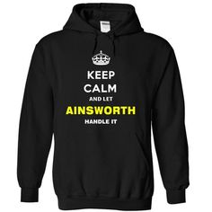 Keep Calm And Let Ainsworth Handle It - #anniversary gift #bestfriend gift. BEST BUY  => https://www.sunfrog.com/Names/Keep-Calm-And-Let-Ainsworth-Handle-It-bcaqt-Black-6132362-Hoodie.html?id=60505