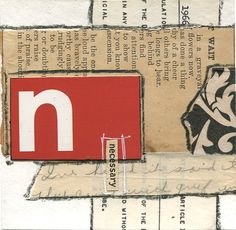 """""""Necessary"""" Mixed-media collage from """"alphabet series"""" with vintage papers. 4″ x 4″ Save Save"""