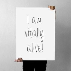 I am vitally alive! Positive #affirmations