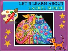 This lesson introduces the artist Laurel Burch to students while teaching them the difference between abstract art and realistic art.  I've used this powerpoint presentation with grades K - 2 and have had great success when following it up with a guided drawing lesson of a basic cat.