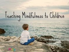 Teaching Mindfulness to Children from Encourage Play Mental Health Awareness Month