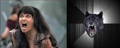 Xena: Warrior Princess and Angry Wolf Meme
