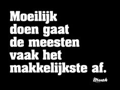 Best Quotes, Funny Quotes, Dutch Words, Words Quotes, Sayings, Dutch Quotes, Note To Self, Motivation, Picture Quotes