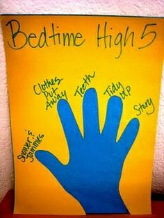 Morning and Bedtime High 5 routines for kids-  1. bath & pj's  2. teeth & hair brushed  3. tidy up  4. hugs & kisses & anything to be shared  5. prayers