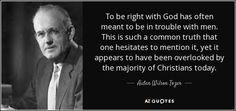 quote-to-be-right-with-GOD-has-often-meant-to-be-in-trouble-with-men-this-is-such-a-common-aiden-wilson-tozer-69-79-58.jpg (850×400)