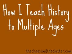 How I Teach History to Multiple Ages (video blog)