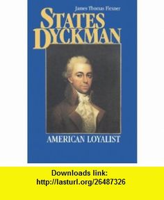 States Dyckman American Loyalist (9780823213696) James T. Flexner , ISBN-10: 0823213692  , ISBN-13: 978-0823213696 ,  , tutorials , pdf , ebook , torrent , downloads , rapidshare , filesonic , hotfile , megaupload , fileserve