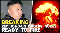 BREAKING: N. KOREAN LEADER ORDER NUCLEAR WEAPONS READY TO FIRE