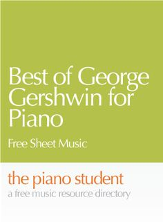 Here are three pieces by George Gershwin that are available on a fantastic German free sheet music website – Kreusch-Sheet-Music.net.  They offer a large catalog of scores for the intermediat…