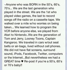 Born in the 60's ~ grew up in the 70's & 80's...great, great memories :o)