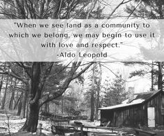 Aldo Leopold, Conservation quotes, Land as a community, Wisconsin, http://gatheringwaters.org/about-us/info/history/