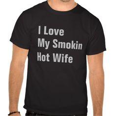 I Love My Smokin Hot Wife Mens Tshirt