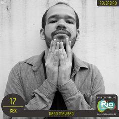 Tiago Maviero   sexta, 17/02/17   Preço: 20   Horário: 20:00   Audio Rebel - Rua Visconde Silva, 55 - Botafogo