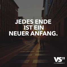 Jedes Ende ist ein neuer Anfang. Wise Quotes, Inspirational Quotes, 365 Jar, Idioms And Proverbs, Live Life Love, German Quotes, German Words, Visual Statements, More Than Words