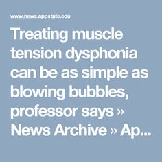 f4529a45e25 Treating muscle tension dysphonia can be as simple as blowing bubbles,  professor says » News