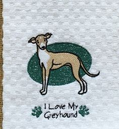 A personal favorite from my Etsy shop https://www.etsy.com/listing/261331041/i-love-my-greyhound-kitchen-towel