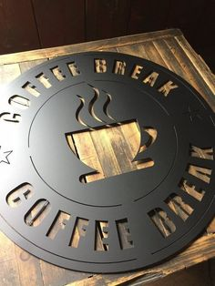 This item is unavailable - Coffee break metal sign - Signage Design, Cafe Design, Truck Design, Coffee Room, 3d Cnc, Coffee Shop Design, Metal Projects, Router Projects, Coffee Signs