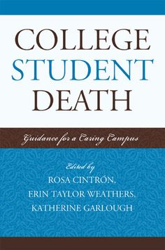 College Student Death: Guidance for a Caring Campus   ACPA Books and Media