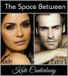 The Space Between (The Walshes #2) by Kate Canterbary -- Andy & Patrick