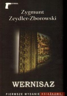 Zygmunt Zeydler-Zborowski: Wernisaż - http://lubimyczytac.pl/ksiazka/20417/wernisaz
