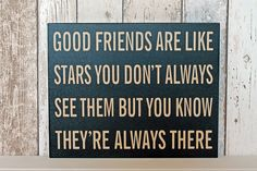 Wooden black block sign. Good friends are like stars. Gorgeous gift for a lovely friend.