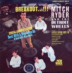Mitch Ryder & The Detroit Wheels - Breakout....!!!  [1966]