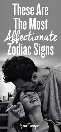 These Are 4 Most Affectionate Zodiac Signs | YourTango