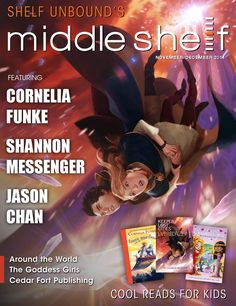 Find your next favorite middle-grade book in the new issue of Middle Shelf: Cool Reads for Kids. In this issue: Cornelia Funke, Sylvia McNicoll, Jason Chan, and more.