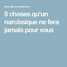 5 choses qu'un narcissique ne fera jamais pour vous