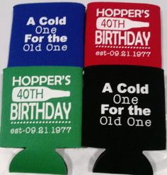 Birthday koozies a cold one for the old one can coolers personalized Screen Printed includes a 1 color / 1 location lot size 12 to 100 screen print quick shipping with stock art design Description Ordering Details Shipping 40th Birthday Quotes, Birthday Drinks, Birthday Cup, 70th Birthday Gifts, 40th Birthday Parties, Husband Birthday, Birthday Favors, Birthday Cakes, 40th Bday Ideas