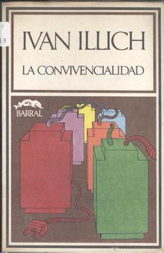 Ivan ILLICH. La convivencialidad. Barcelona, Barral, 1975. - Foto 1